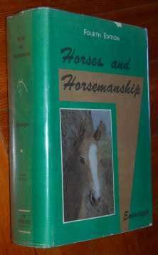 Horses and Horsemanship: Ensminger, M.E., B.S.,