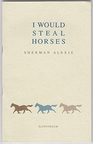 I Would Steal Horses. Near Fine Limited: Alexie, Sherman