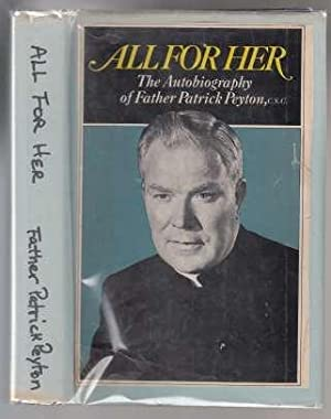 All For Her The Autobiography of Father: Peyton, Father Patrick