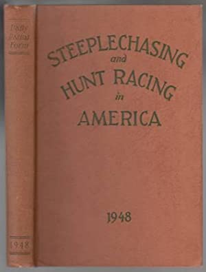Steeplechasing and Hunt Racing in America 1948: Daily Racing Form;