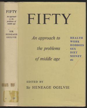 Fifty An Approach to the Problems of Middle Age