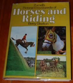 Purnell's Pictorial Encyclopedia of Horses and Riding: Skelton, Betty