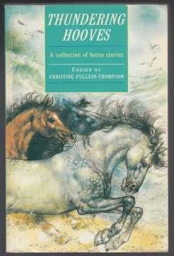 Thundering Hooves A Collection of Horse Stories: Pullein-Thompson, Christine
