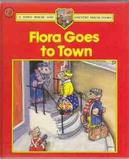 Flora Goes to Town A Town Mouse: Hayes, Barbara