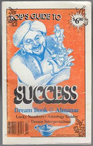 Rob's Guide to Success Dream Book & Almanac Lucky Numbers, Astrology Guides, Dream Interpretations