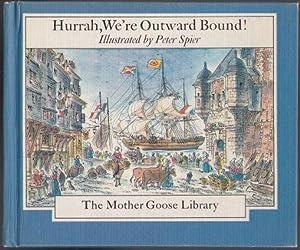 Hurrah, We're Outward Bound! The Mother Goose: Spier, Peter