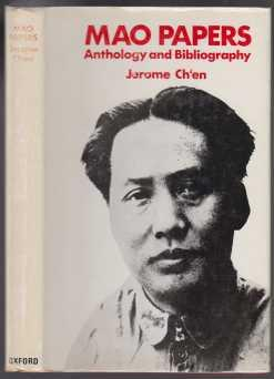 Mao Papers Anthology and Bibliography. NF 1st: Ch'en, Jerome