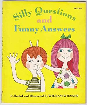 Silly Questions and Funny Answers