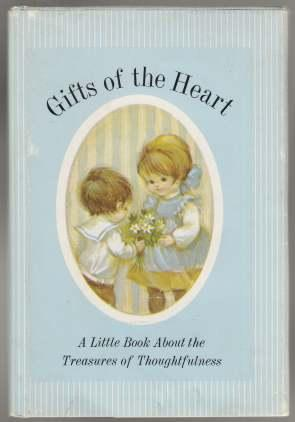 Gifts of the Heart A Little Book About the Treasures of Thoughfulness