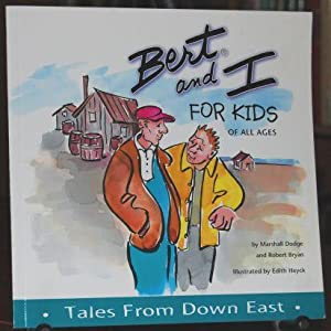 Bert and I For Kids of All Ages Tales From Down East