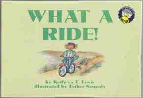 What A Ride! 1st ED PB: Lewis, Kathryn E.