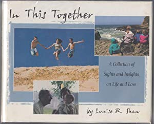 In This Together A Collection of Sights and Insights on Life and Love