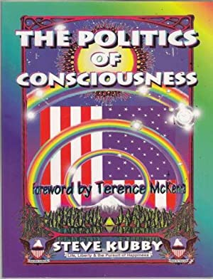 The Politics of Conciousness A Practical Guide to Personal Freedom