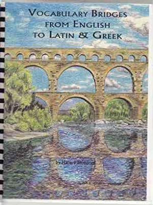 Vocabulary Bridges From English to Latin & Greek