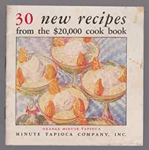 30 New Recipes from the $20,000 Cook Book: Minute Tapioca Co.