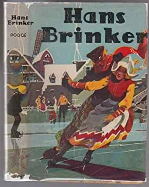 Hans Brinker or The Silver Skates A: Dodge, Mary Mapes
