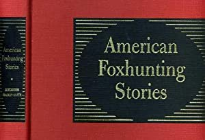 American Foxhunting Stories Fine 1st ED HB: Mackay-Smith, Alexander MFH