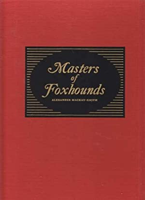 Masters of Foxhounds. Limited, Numbered, Signed Edition.: Mackay-Smith, Alexander MFH