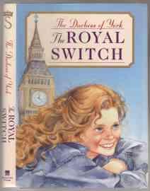 The Royal Switch 1st ED/HB/DJ: H.R.H. The Duchess