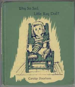 Why So Sad, Little Rag Doll? 1st: Voorhees, Carolyn