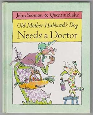 Old Mother Hubbard's Dog Needs a Doctor: Yeoman, John