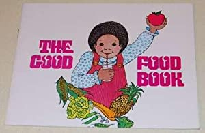 The Good Food Book. Fine 1st ED: Cole, Joan Wade,