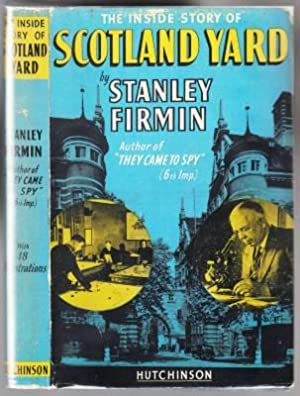 The Inside Story of Scotland Yard: Firmin, Stanley