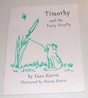 Timothy and the Fairy Firefly. Double Signed Copy Author/Illustrator. NF 1st ED PB