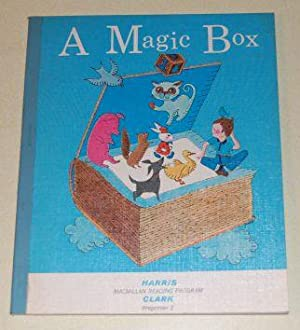A Magic Box The Macmillan Reading Program: Harris, Albert. J