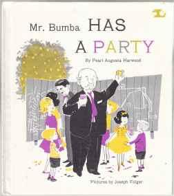 Mr. Bumba Has A Party NF HB: Harwood, Pearl Augusta