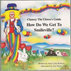 Clancy The Clown's Guide How Do We Get To Smileville? Signed, Numbered By Author 1st ED PB
