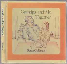 Grandpa and Me Together: Goldman, Susan