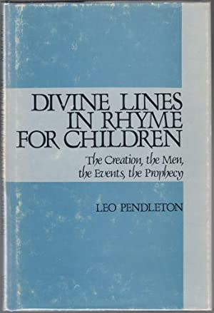 Divine Lines in Rhyme for Children The Creation, The Men, The Events, The Prophecy SIGNED