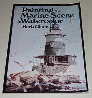 Painting the Marine Scene in Watercolor: Olsen, Herb