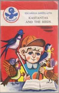 Kastantas and the Birds: Miezelaitis, Eduardas; Translated
