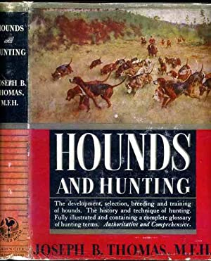 Hounds and Hunting Through the Ages NF: Thomas, Joseph B.,