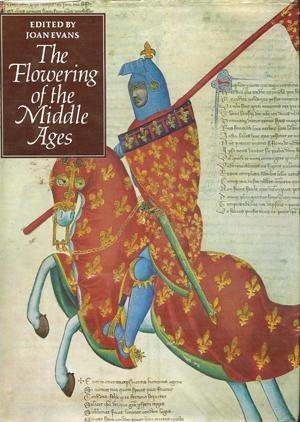 The Flowering of the Middle Ages: Evans, Joan (Edited