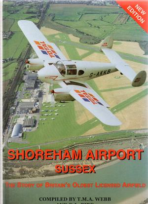 Shoreham Airport Sussex: The Story of Britain's: Webb,T.M.A,and Bird,D.L.