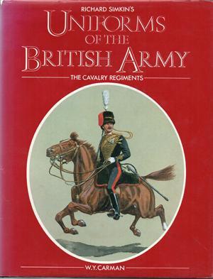 Richard Simkin's Uniforms of the British Army: Carman, W.Y.