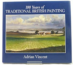 100 Years of Traditional British Painting: Vincent, Adrian