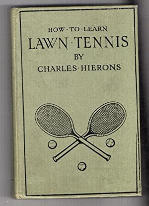 How to Learn Lawn Tennis, A Simple: Hierons, Charles