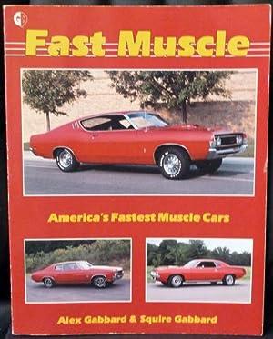 Fast Muscle: America's Fastest Muscle Cars: Gabbard, Alex; Gabbard,