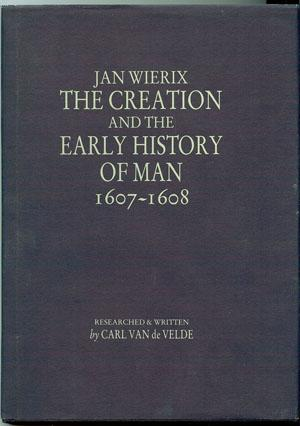 JAN WIERIX The Creation and the Early History of Man 1607-1608: Van de Velde, Carl (Researched and ...