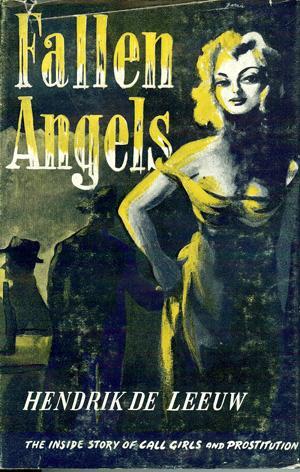 Fallen Angels - the Inside Story of Call Girls and Prostitution: Leeuw, Hendrik De