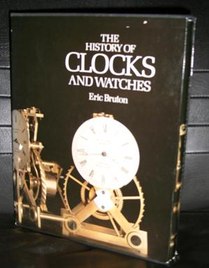 The History of Clocks and Watches: Bruton, Eric
