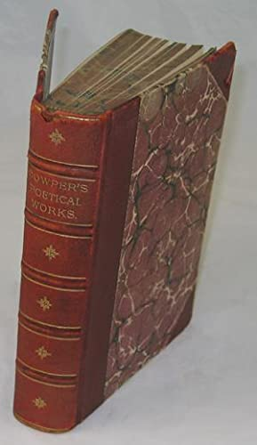 The Poetical Works of William Cowper Complete: Cowper, William