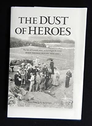 The Dust of Heroes: The Life of: Bates, Selina and