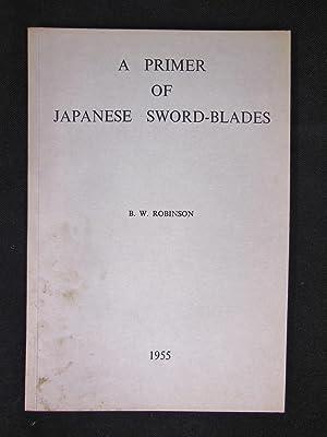 A Primer of Japanese Sword-Blades: Robinson, B.W.
