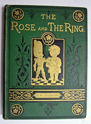 The Rose and the Ring or the: Thackeray, W. M.