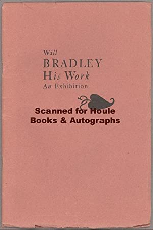 Will Bradley His Work: An Exhibition